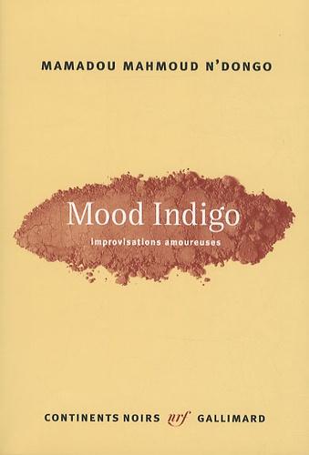 Mood Indigo. Improvisations amoureuses