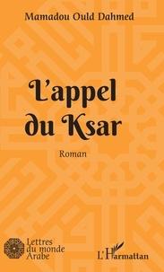 Mamadou Ould Dahmed - L'appel du Ksar.
