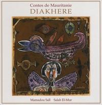 Mamadou Sall et Salah El-Mur - Diakhere, la cadette - Contes de Mauritanie.