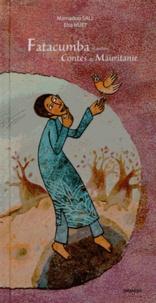 Mamadou Sall et Elsa Huet - Fatacumba et autres contes de Mauritanie.