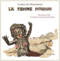 Mamadou Sall et Claudie Guyennon-Duchêne - La femme poisson. 1 CD audio
