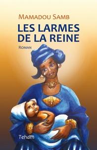 Mamadou Samb - Les larmes de la reine.