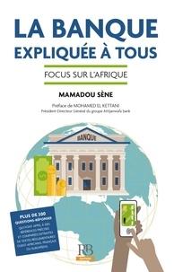 Mamadou Sène - La banque expliquée à tous - Focus sur l'Afrique.