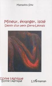 Mamadou Sow - Mineur, étranger, isolé - Destin d'un petit Sierra-Léonais.