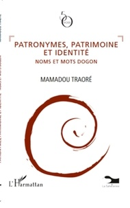 Mamadou Traoré - Patronymes, patrimoine et identité - Noms et mots dogon.