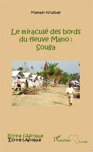 Mamady Koulibaly - Le miraculé des bords du fleuve Mano : Souga.