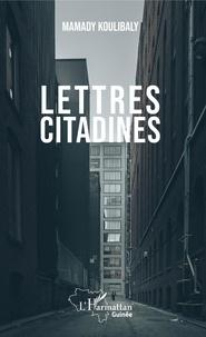 Mamady Koulibaly - Lettres citadines.