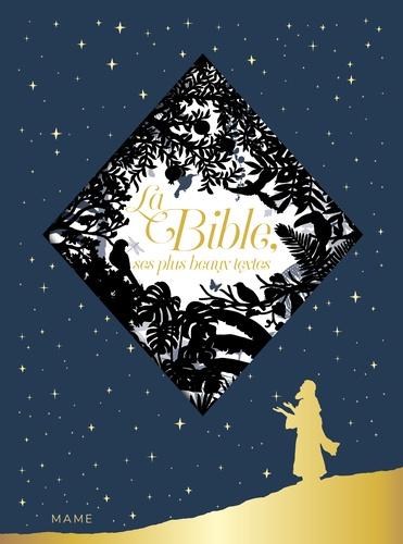 La Bible. Ses plus beaux textes