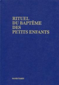 RITUEL DU BAPTEME DES PETITS ENFANTS -  Mame |