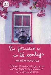 Mamen Sánchez - La felicidad es un té contigo.