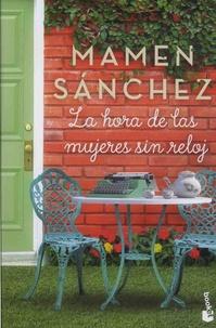 Mamen Sánchez - La hora de las mujeres sin reloj.