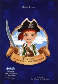 Mamie Claire - Pierre, le pirate sanguinaire.