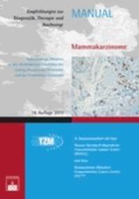 Mammakarzinome - Empfehlungen zur Diagnostik, Therapie und Nachsorge.