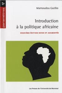 Mamoudou Gazibo - Introduction a la politique africaine.