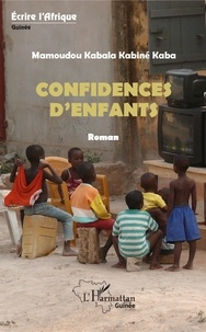 Téléchargement gratuit du livre de comptes Confidences d'enfants par Mamoudou Kabala Kabiné Kaba