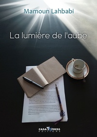 Mamoun Lahbabi - La lumière de l'aube.