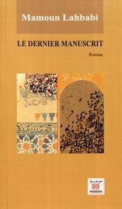 Mamoun Lahbabi - Le dernier manuscrit.