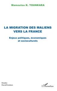 Mamoutou K. Tounkara - La migration des Maliens vers la France - Enjeux politiques, économiques et socioculturels.