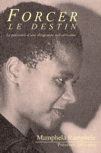 Forcer le Destin - Le parcours dune dirigeante sud-africaine.pdf