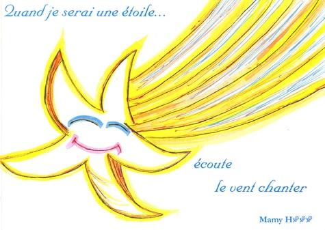 Mamy H - Quand je serai une étoile... Ecoute le vent chanter.