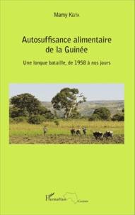 Autosuffisance alimentaire de la Guinée- Une longue bataille, de 1958 à nos jours - Mamy Keita |
