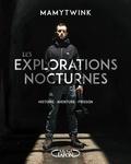 Mamytwink - Les explorations nocturnes.