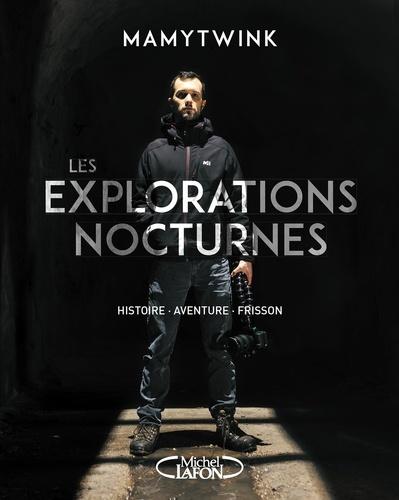 Les explorations nocturnes - Mamytwink - Format ePub - 9782749937380 - 9,99 €