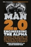Man 2.0 - Unlock the Secret to Burn Fat Faster, Build More Muscle, Have Better Sex and Become the Best Version of Yourself.