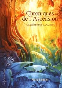 Manà Lipnick - Chroniques de l'Ascension Tome 2 : Le secret des Caraïbes.