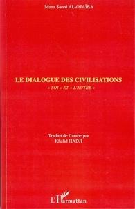 """Mana Saeed Al-Otaïba - Le dialogue des civilisations - """"Soi"""" et """"l'autre""""."""