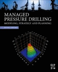 Managed Pressure Drilling - Modeling, Strategy and Planning.