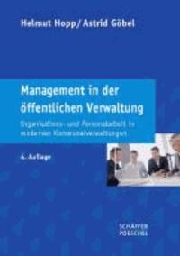 Management in der öffentlichen Verwaltung - Organisations- und Personalarbeit in modernen Kommunalverwaltungen.