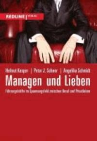Managen und Lieben - Führungskräfte im Spannungsfeld zwischen Beruf und Privatleben.