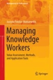 Managing Knowledge Workers - Value Assessment, Methods, and Application Tools.