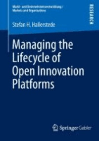 Managing the Lifecycle of Open Innovation Platforms.
