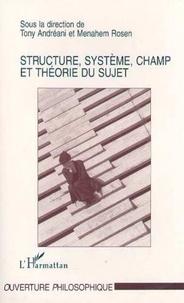 Manahem Rosen et Tony Andréani - Structure, système, champ et théorie du sujet - [colloque, 22-23 mars 1996, Université de Paris-X et Université de Paris-VIII].