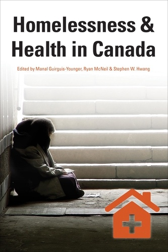Manal Guirguis-Younger et Stephen W. Hwang - Health & Society  : Homelessness & Health in Canada.