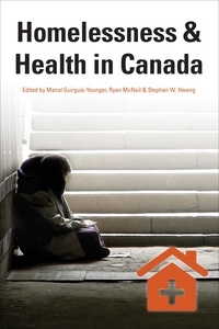 Manal Guirguis-Younger et Stephen W. Hwang - Homelessness & Health in Canada.