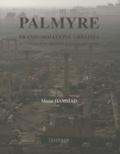 Manar Hammad - Palmyre, transformations urbaines - Développement d'une ville antique de la marge aride syrienne.