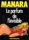 Manara - Le parfum de l'invisible Tome 1 : .