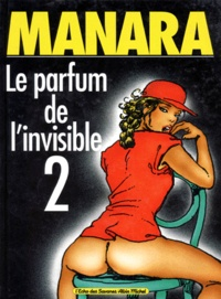 Manara - Le parfum de l'invisible Tome 2 : .