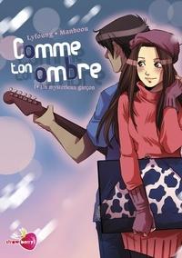 Manboou et Patricia Lyfoung - Comme ton ombre Tome 1 : Un mystérieux garçon.