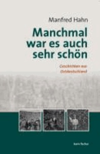 Manchmal war es auch sehr schön - Geschichten aus Ostdeutschland.