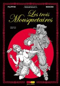 Mancini et Henri Filippini - Les Trois Mousquetaires Intégrale : Tomes 1 et 2.