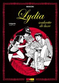 Mancini - Lydia soubrette de luxe - Intégrale (Tomes 1 à 4).