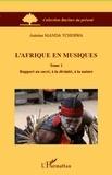 Manda Tchebwa - L'Afrique en musiques - Tome 1, Rapport au sacré, à la divinité, à la nature.