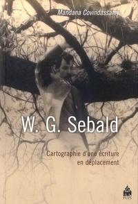 Mandana Covindassamy - W.G. Sebald - Cartographie d'une écriture en déplacement.