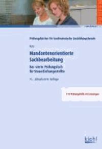 Mandantenorientierte Sachbearbeitung - Das vierte Prüfungsfach für Steuerfachangestellte.