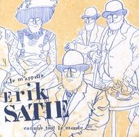 Mandragore et Benoît Preteseille - Je m'appelle Erik Satie comme tout le monde.