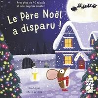 Mandy Archer et Chris Jevons - Le Père Noël a disparu ! - Avec plus de 40 rabats et une surprise finale !.